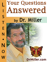 Ask Dr. Miller Your Questions About Stress Management, Anxiety Relief, Insomnia, Depression & more...